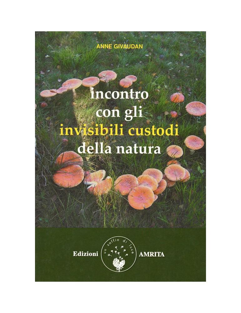 Anne Givaudan - Incontro con gli Invisibili Custodi della ...